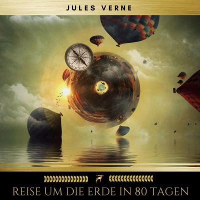 Reise um die Erde in 80 Tagen, Jules Verne
