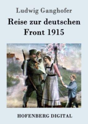 Reise zur deutschen Front 1915, Ludwig Ganghofer