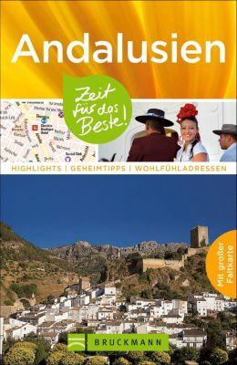 Reiseführer Andalusien - Zeit für das Beste, Andrea Hoffmann, Kay Maeritz, Hans Zaglitsch