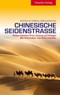 Reiseführer Chinesische Seidenstraße, Andreas von Heßberg, Waltraud Schulze