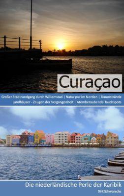 Reiseführer Curaçao - Die niederländische Perle der Karibik, Dirk Schwenecke