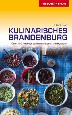 Reiseführer Kulinarisches Brandenburg - Julia Schoon |