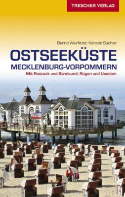 Reiseführer Ostseeküste Mecklenburg-Vorpommern, Bernd Wurlitzer, Kerstin Sucher