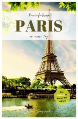 Reiseführer Paris an einem Tag! - Claus Longerich |
