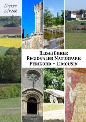 Reiseführer Regionaler Naturpark Perigord-Limousin - Sigrun Strunk |