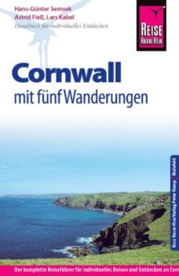 Reiseführer: Reise Know-How Cornwall - mit fünf Wanderungen, Hans-Günter Semsek, Lars Kabel, Astrid Fiess