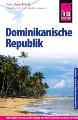 Reiseführer: Reise Know-How Dominikanische Republik: Reiseführer für individuelles Entdecken, Hans-Jürgen Fründt