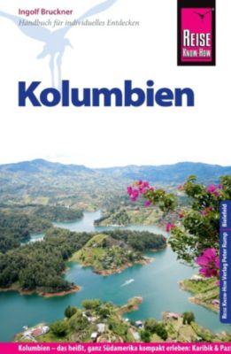 Reiseführer: Reise Know-How Kolumbien: Reiseführer für individuelles Entdecken, Ingolf Bruckner