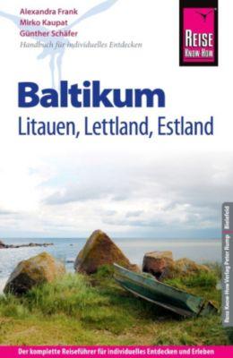 Reiseführer: Reise Know-How Reiseführer Baltikum: Litauen, Lettland, Estland, Günther Schäfer, Mirko Kaupat, Alexandra Frank