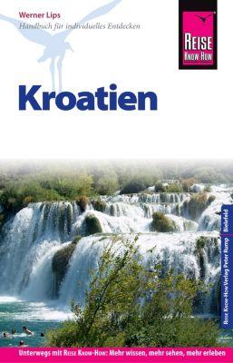 Reiseführer: Reise Know-How Reiseführer Kroatien, Werner Lips