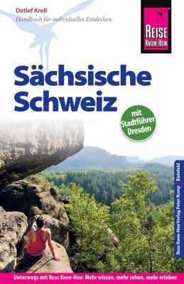 Reiseführer: Reise Know-How Reiseführer Sächsische Schweiz (mit Stadtführer Dresden), Detlef Krell