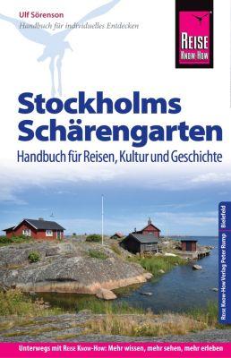 Reiseführer: Reise Know-How Reiseführer Stockholms Schärengarten Handbuch für Reisen, Kultur und Geschichte, Ulf Sörenson
