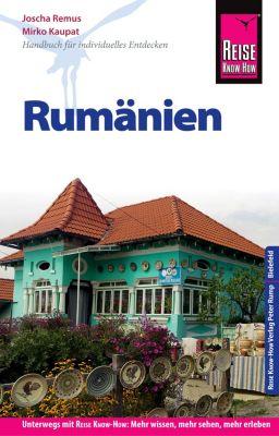Reiseführer: Reise Know-How Rumänien (Reiseführer), Mirko Kaupat, Joscha Remus