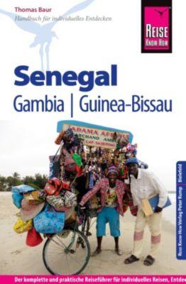 Reiseführer: Reise Know-How Senegal, Gambia und Guinea-Bissau: Reiseführer für individuelles Entdecken, Thomas Baur