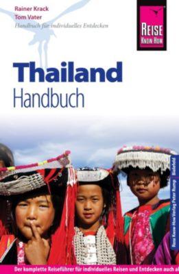Reiseführer: Reise Know-How Thailand: Reiseführer für individuelles Entdecken, Rainer Krack, Tom Vater