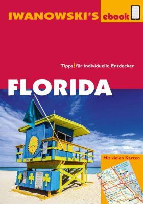Reisehandbuch: Florida - Reiseführer von Iwanowski, Michael Iwanowski