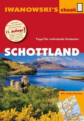 Reisehandbuch: Schottland - Reiseführer von Iwanowski, Annette Kossow