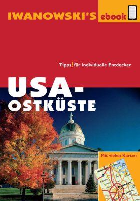 Reisehandbuch: USA-Ostküste - Reiseführer von Iwanowski, Dr. Margit Brinke, Dr. Peter Kränzle
