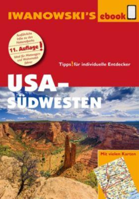 Reisehandbuch: USA-Südwesten - Reiseführer von Iwanowski, Dirk Kruse-Etzbach, Marita Bromberg