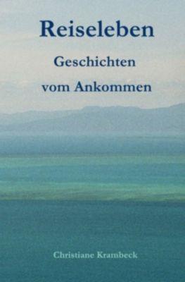 Reiseleben - Christiane Krambeck |
