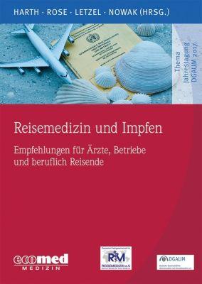 Reisemedizin und Impfen, Dennis Nowak, Stephan Letzel, Dirk-Matthias Rose, Volker Harth
