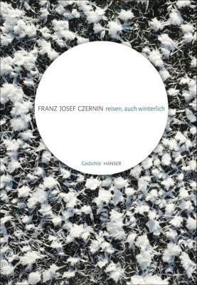 reisen, auch winterlich - Franz J. Czernin |