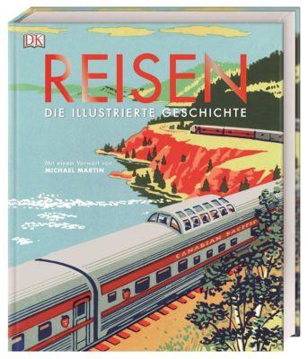 Reisen. Die illustrierte Geschichte, Andrew Humphreys, Simon Adams, R. G. Grant, Michael Martin