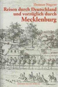 Reisen durch Deutschland und vorzüglich durch Mecklenburg, Thomas Nugent
