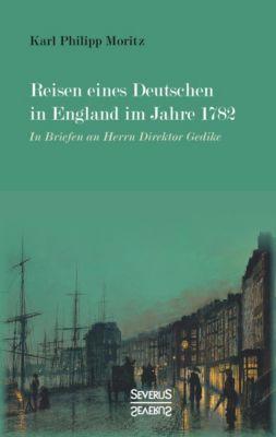 Reisen eines Deutschen in England im Jahre 1782, Karl Philipp Moritz