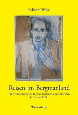 Reisen im Bergmanland - Eckhard Weise |