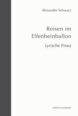 Reisen im Elfenbeinballon - Alexander Schwarz pdf epub