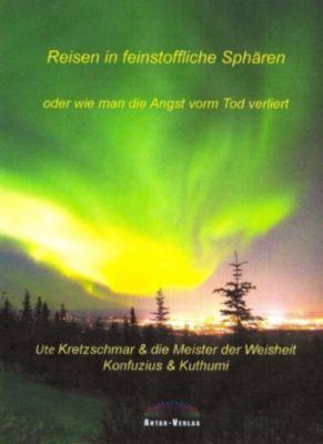 Reisen in feinstoffliche Sphären, Ute Kretzschmar