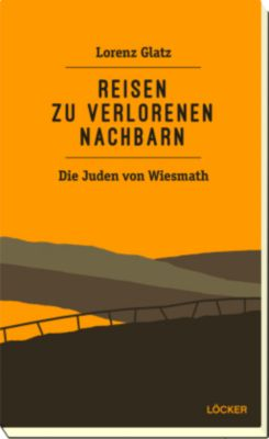 Reisen zu den verlorenenen Nachbarn - Lorenz Glatz pdf epub