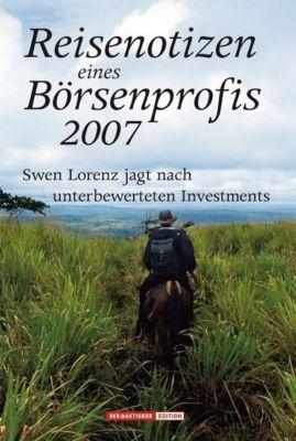Reisenotizen eines Börsenprofis 2007, Swen Lorenz