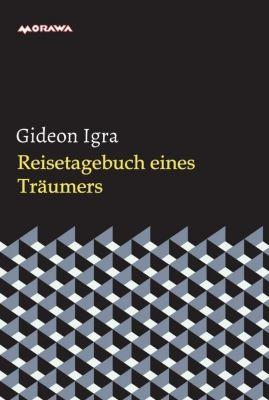 Reisetagebuch eines Träumers - Gideon Igra |