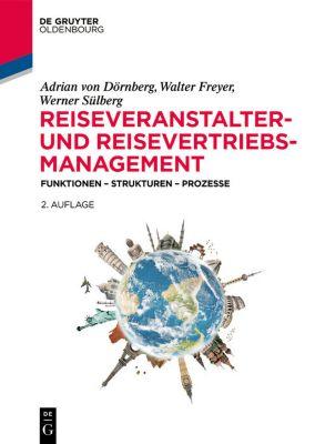 Reiseveranstalter- und Reisevertriebs-Management, Walter Freyer, Werner Sülberg, Adrian von Dörnberg