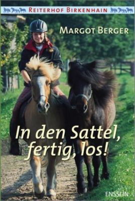 Reiterhof Birkenhain Band 1: In den Sattel, fertig, los!, Margot Berger