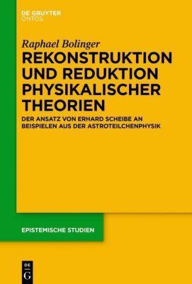Rekonstruktion und Reduktion physikalischer Theorien, Raphael Bolinger
