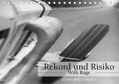 Rekord und Risiko - Willi Ruge (Tischkalender 2019 DIN A5 quer), Ullstein Bild Axel Springer Syndication GmbH