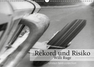 Rekord und Risiko - Willi Ruge (Wandkalender 2019 DIN A3 quer), ullstein bild Axel Springer Syndication GmbH