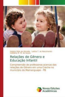Relações de Gênero e Educação Infantil, Heloísa Melo de Almeida, Letícia T. do Nascimento, Valkilene M. M. de Souza
