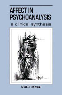 Relational Perspectives Book Series: Affect in Psychoanalysis, Charles Spezzano