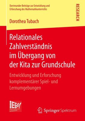 Relationales Zahlverständnis im Übergang von der Kita zur Grundschule - Dorothea Tubach |