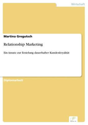Relationship Marketing, Martina Gregutsch