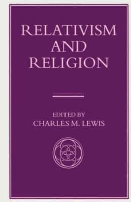 Relativism and Religion, Charles M. Lewis