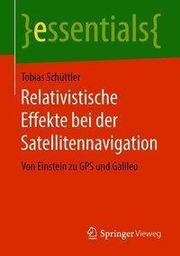 Relativistische Effekte bei der Satellitennavigation, Tobias Schüttler