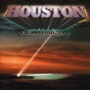 Relaunch 2, Houston