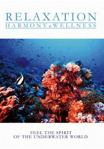 Relaxation - Harmony & Wellness - Feel the Spirit of the Underwater World, Diverse Interpreten
