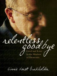 Relentless Goodbye, Ginnie Horst Burkholder