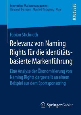Relevanz von Naming Rights für die identitätsbasierte Markenführung, Fabian Stichnoth